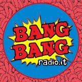 BANG BANG Radio.it