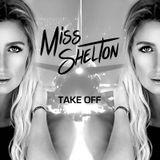 Take Off by Miss Shelton