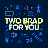 Two Brad For You - Episode 13- Groundhogs Day!