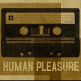 Human Pleasure radio 20th February 2017