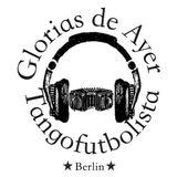 Berlin Tango Salon - Glorias de Ayer #1