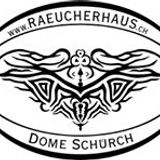 Raeucherhaus Dome Schürch