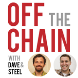 Off the Chain with Dave & Stee