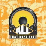 All That Dope Shit Blog