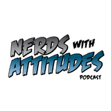 Nerds With Attitudes Podcast