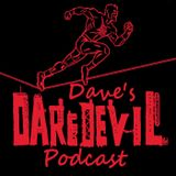 Dave's Daredevil Podcast 51- Learning to Walk Again