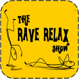 The Rave Relax Show Friday 12th April 2019