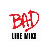 BadLikeMike