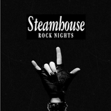 STEAMHOUSE ROCK NIGHTS