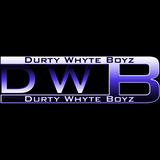 Durty Whyte Boyz