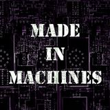 Made In Machines