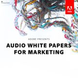 Audio White Papers for Marketi
