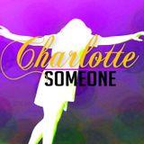Charlotte Someone