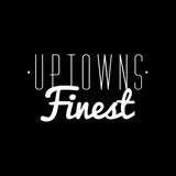 Uptowns Finest