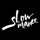 Slowmance