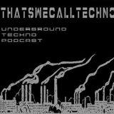Thatswecalltechno Podcast