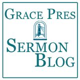 Sermon Blog - Grace Presbyteri