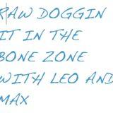 Raw Doggin it in the Bone Zone