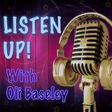 Listen Up! With Oli Baseley