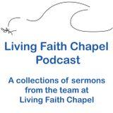 Living Faith Chapel Sermons