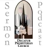 Decatur Presbyterian Podcast