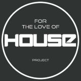 For The Love Of House Project