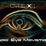 Cynixxx - Rapid Eye Movement Part I (Luicid Dreaming)
