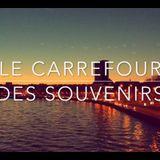 LE CARREFOUR DES SOUVENIRS
