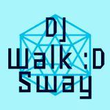 Walk :D Sway