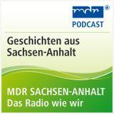Geschichten aus Sachsen-Anhalt vom 9. April 2017