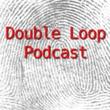 Double Loop Podcast