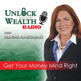 Heather Wagenhals' Unlock Your Wealth Radio with Special Guests Rich Arzaga and Danny Kofke
