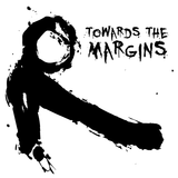 Towards The Margins