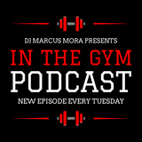 IN THE GYM PODCAST