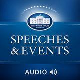 White House Speeches (Audio)