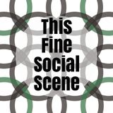 This Fine Social Scene