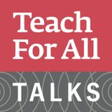 Teach For All Talks