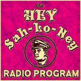 Hey Sah-Lo-Ney Radio Program