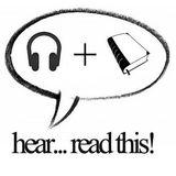 Hear… Read This!