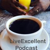 LiveExcellent Podcast
