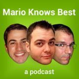 Mario Knows Best - A Podcast