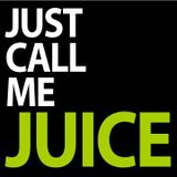 Just Call Me Juice - Electro Mix (May 2012)