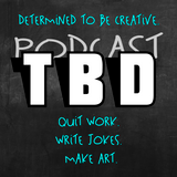 Podcast TBD: Determined To Be