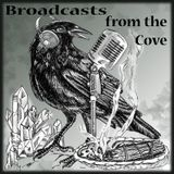 Broadcasts from the Cove