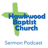 Hawkwood Baptist Church Sermon