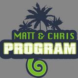 Matt & Chris Program
