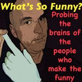 What's So Funny? with guest Pearce Visser - October 11, 2009