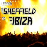 From Sheffield To Ibiza: Mon 25th Feb 2013