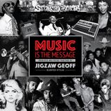 MUSIC IS THE MESSAGE pieced together by JIGZAW