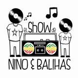 El show de Nino & Balihas